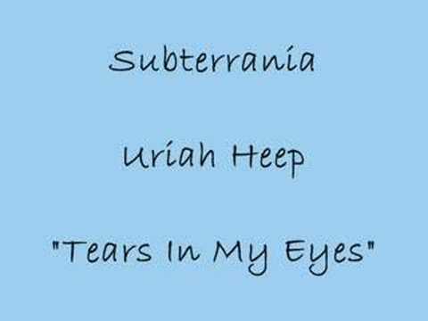 Tears in My Eyes - Uriah Heep