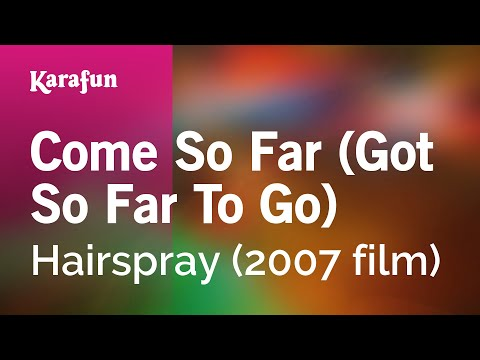 Karaoke Come So Far (Got So Far To Go) - Hairspray *