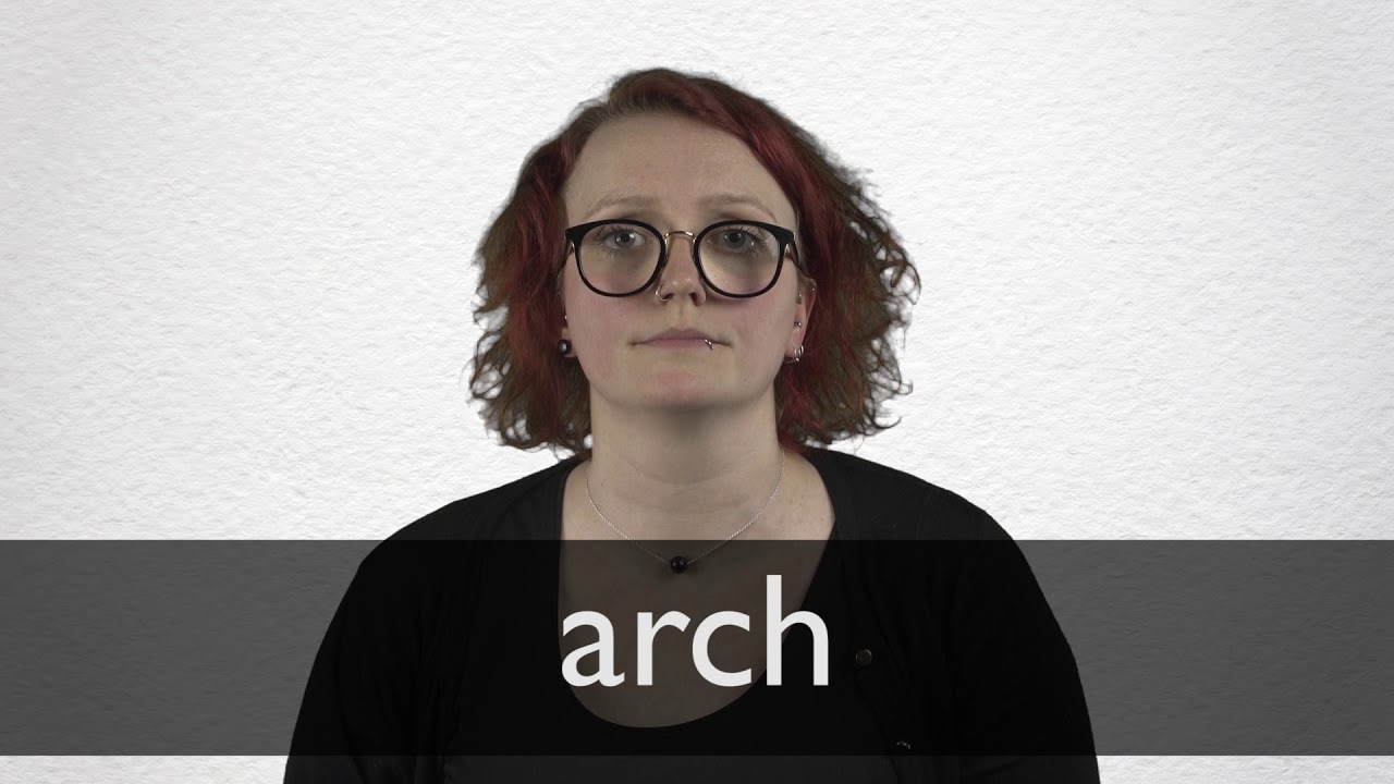 How to pronounce ARCH in British English