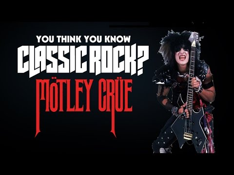 Motley Crue - You Think You Know Classic Rock?