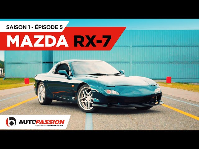 Mazda RX-7 — AutoPassion.TV — Épisode 5