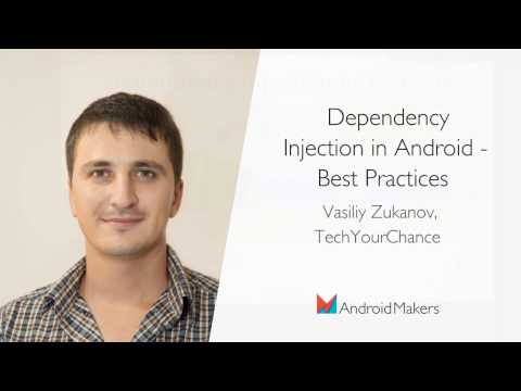 Dependency Injection in Android - Best Practices by Vasiliy Zukanov, TechYourChance EN