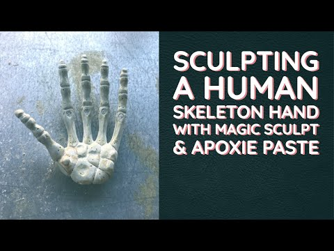 Sculpting a Human Skeleton Hand with Magic Sculpt and Apoxie Paste