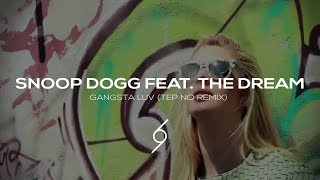 Snoop Dogg Feat. The Dream - Gangsta Luv (Tep No Remix) (Music Video)