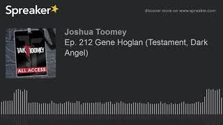 Ep. 212 Gene Hoglan (Testament, Dark Angel)