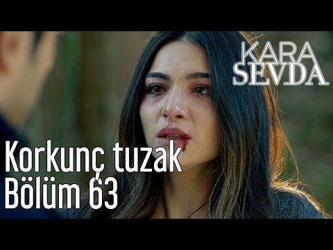 Kara Sevda 63. Bölüm - Korkunç Tuzak