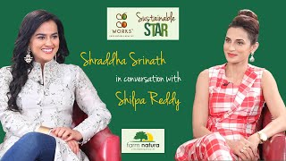 Shraddha Srinath | CocoWorks Sustainable Star | Sustainable Living with Shilpa - Farm Natura