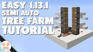 1.13.1 SEMI AUTO TREE FARM TUTORIAL