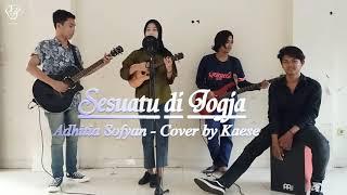 Sesuatu di Jogja - Adhitia Sofyan (Cover by Käse 18/19)