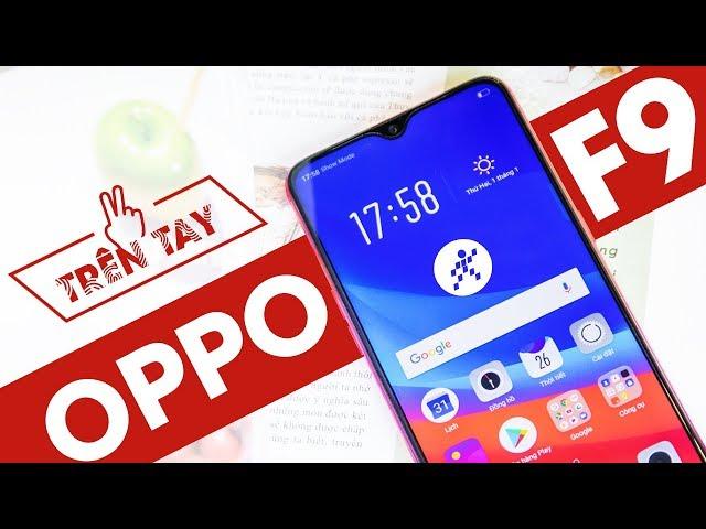 Đập hộp Oppo F9 - Chuyên gia selfie với màn hình giọt nước tràn viền