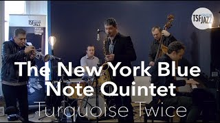 """The New York Blue Note Quintet """"Turquoise Twice"""" en live sur TSFJAZZ !"""