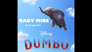 Baby Mine - Arcade Fire (Dumbo 2019) Lyrics