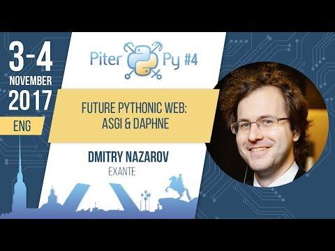 """[ENG] Dmitry Nazarov: """"Future Pythonic Web: ASGI & Daphne"""""""