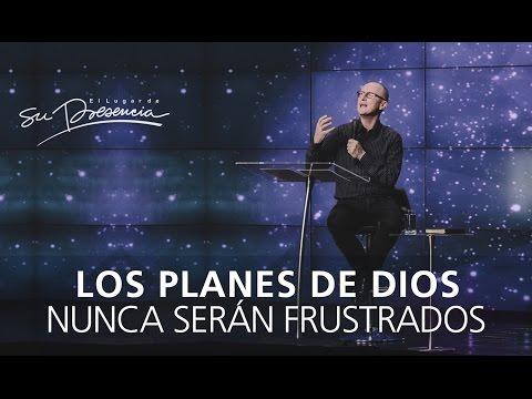 Los planes de Dios nunca serán frustrados - Andrés Corson - 21 Junio 2015