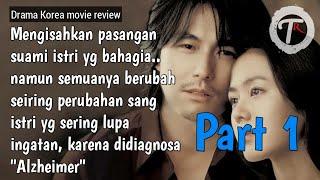 FILM ROMANTIS yang DRAMATIS (wajib di tonton) - Review alur cerita film A MOMENT TO REMEMBER part 1
