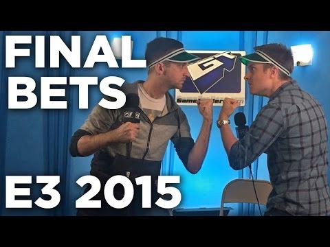 Final Bets E3 2015