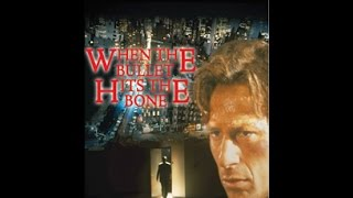 When the Bullet Hits the Bone - Full Movie