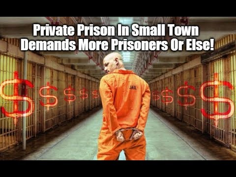 Private Prison In Small Town Demands More Prisoners Or Else!