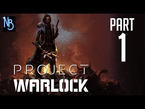 Project Warlock Walkthrough Part 1 No Commentary