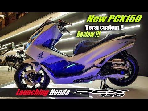 Launching Honda New Pcx 150 2018 Dan Review Versi Modif By