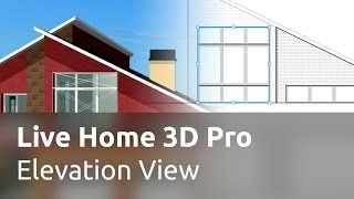 Live Home 3D Pro for Mac Tutorials - Elevation View