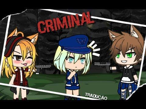 Criminal traduçãoGacha Life  1