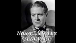 Nelson Eddy Sings - Senorita