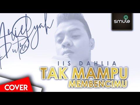 Iis Dahlia Tak Mampu Membencimu - Cover By Ariel Syah Putra
