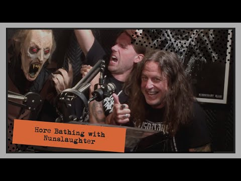 Hore Bathing with Nun Slaughter | HELLCAST Metal Podcast Episode 117