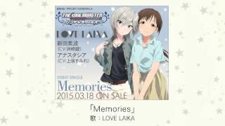 【アイドルマスター】Memories(歌:LOVE LAIKA[新田美波×アナスタシア])