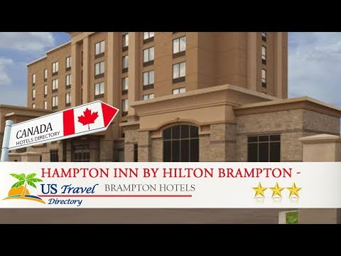 Hampton Inn By Hilton Brampton - Toronto - Brampton Hotels, Canada