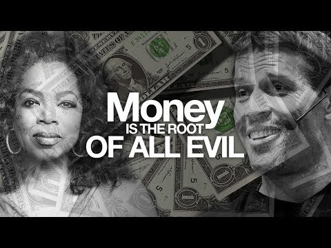 Money Is The Root Of All Evil - TRUE OR FALSE?