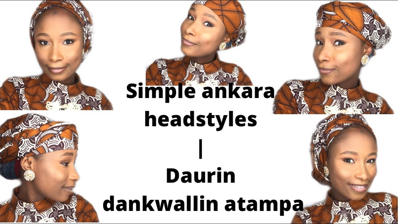 Download Daurin dankwallin atampa   Simple ankara head styles