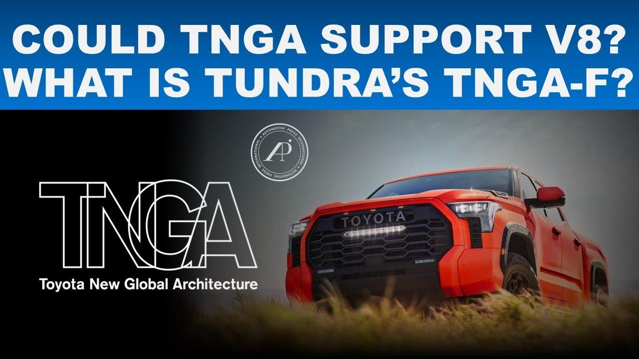 COULD TNGA-F PLATFORM SUPPORT V-8 ENGINES? ENGINEER EXPLAINS 2022 TUNDRA'S NEW TNGA-F ARCHITECTURE