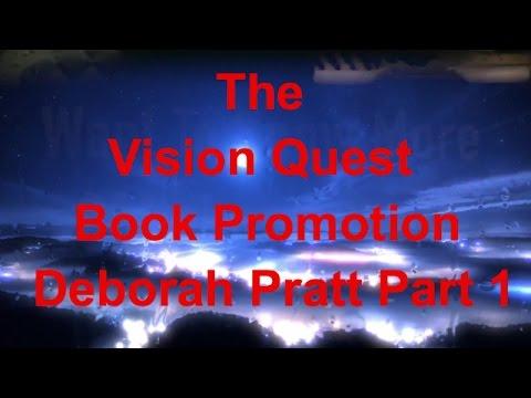 The Vision Quest Book Promotion Deborah Pratt Part 1