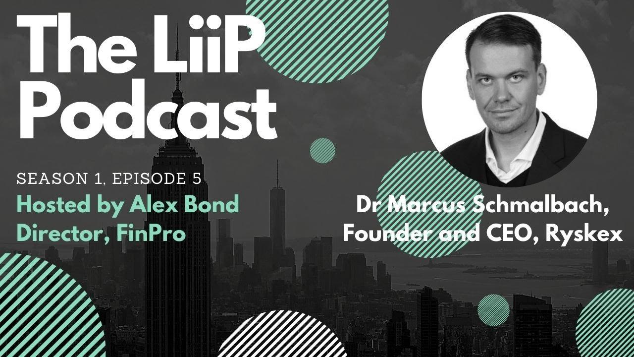 The LiiP Podcast, S1, EP5, Marcus Schmalbach, CEO, Ryskex