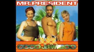 Mr. President - Coco Jamboo (Extended)