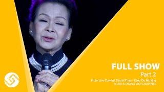 Khánh Ly 2016 | Trịnh Công Sơn - 15 Năm Đường Xa Vạn Dặm - Fullshow Part 2 | Đông Đô Channel