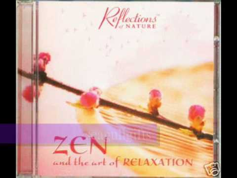 Musical Reflections - ZEN AND THE ART OF RELAXATION (Reflections)