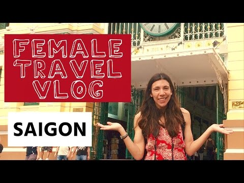VIETNAM TRAVEL VLOG: Saigon (Ho Chi Minh City)