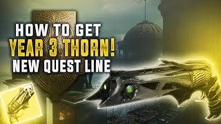 Destiny Rise of Iron. HOW TO GET YEAR 3 THORN! Exotic Quest Guide!