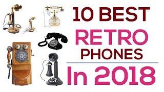10 BEST RETRO PHONES In 2018