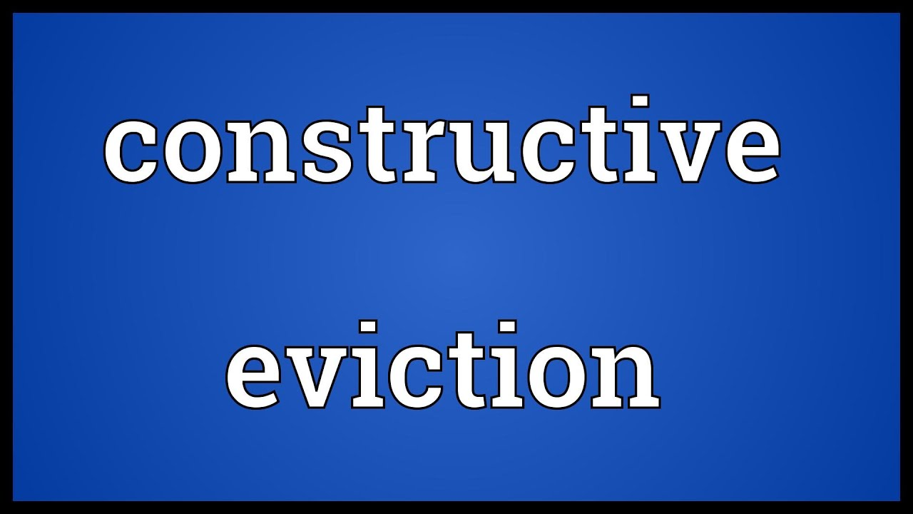 Wonderful Constructive Eviction Meaning