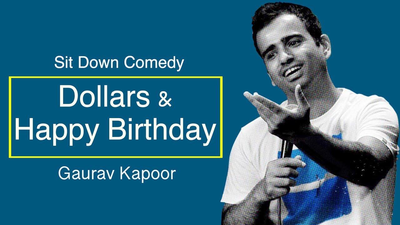 Dollars & Happy Birthday | Stand Up Comedy | Gaurav Kapoor | Crowd Interaction