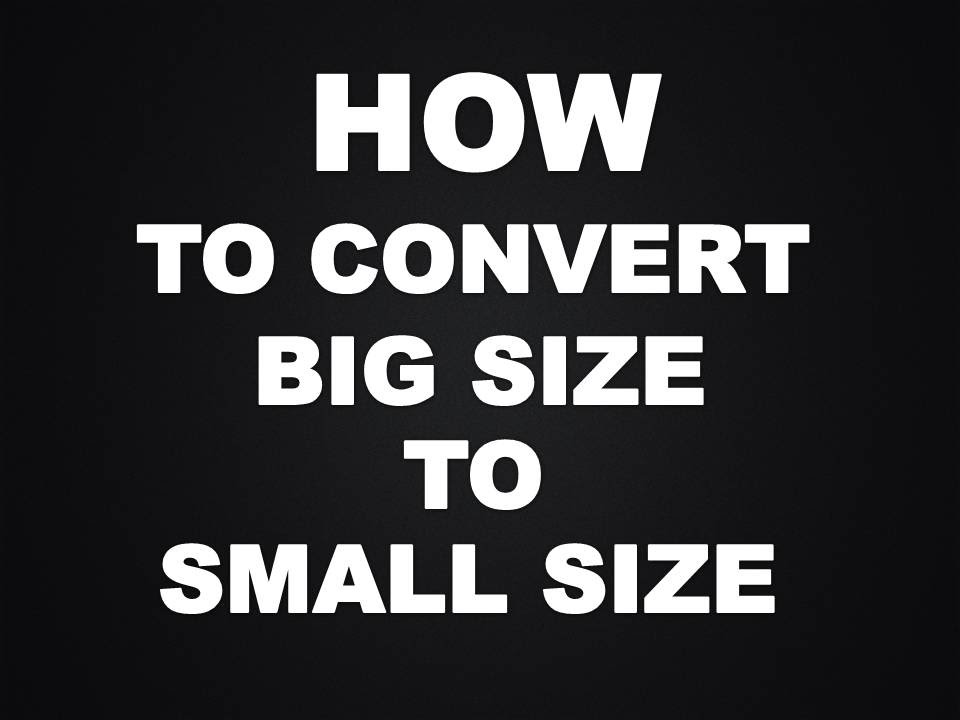 How To Convert Big Size Wallpapers To Small Size In A Second