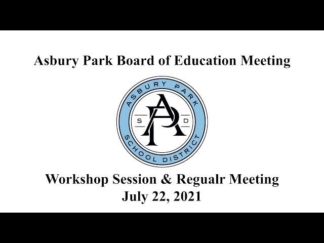Asbury Park Board of Education Meeting - July 22, 2021