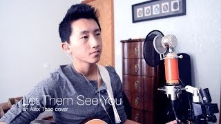"""Let Them See You"" JJ Weeks Band cover by Alex Thao"