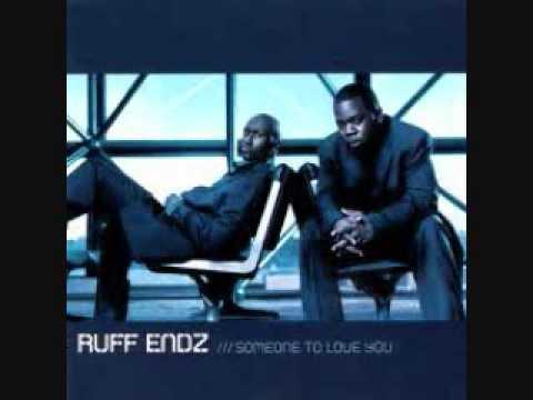 Someone to Love You ___ Ruff Endz