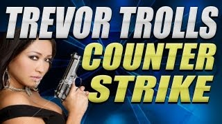 Trevor Trolls Counter Strike - Xbox Griefing