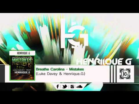 Breathe Carolina - Mistakes (Luke Davey & Henriique.G Remix)
